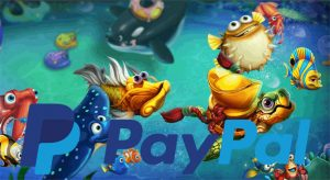Online Fish Tables That Accept PayPal Payment